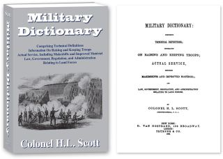 Military Dictionary: Comprising Technical Definitions. PAPERBACK Ed. Colonel H. L. Scott.
