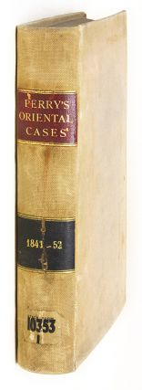 Cases Illustrative of Oriental Life, And the Application of English. Sir Erskine Perry, Compiler