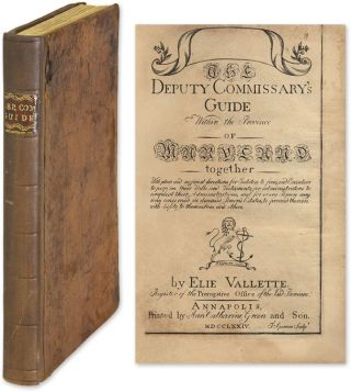 The Deputy Commissary's Guide Within the Province of Maryland. Elie Vallette, Thomas Sparrow,...