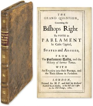 The Grand Question, Concerning the Bishops Right To Vote in Parlament. Edward Stillingfleet,...