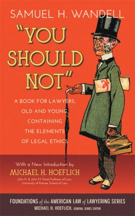 You Should Not. A Book for Lawyers Old and Young. Samuel H. Wandell, Michael H. Hoeflich, Intro