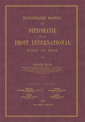 Dictionnaire Manuel de Diplomatie et de Droit International Public. Charles Calvo