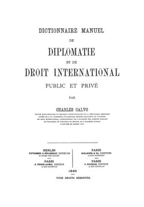 Dictionnaire Manuel de Diplomatie et de Droit International Public...