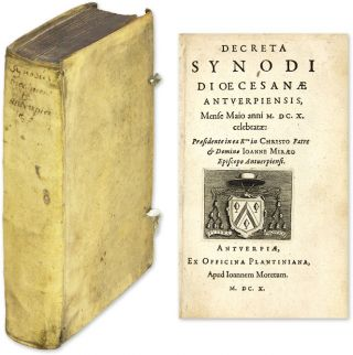 Decreta Synodi Dioecesanae Antverpiensis [and three other titles]. Jean Le Mire, Joannes Miraeus