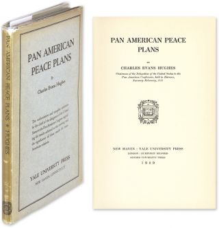"Pan American Peace Plans. Signed ""Charles E. Hughes"" Charles Evans Hughes"