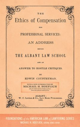 The Ethics of Compensation for Professional Services. Edwin Countryman, Michael H. Hoeflich, New...