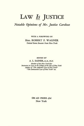 Law is Justice. Notable Opinions of Mr. Justice Cardozo. PAPERBACK