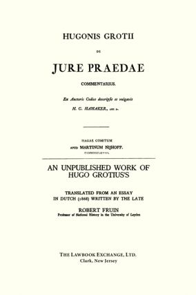 De Jure Praedae Commentarius with An Unpublished Work of Hugo Grotius