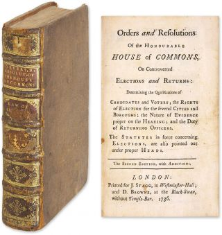 Orders and Resolutions of the Honourable House of Commons on. Great Britain, Election Law, Colonial Maryland.