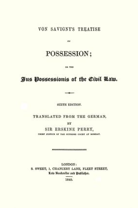 Von Savigny's Treatise on Possession; or the Jus Possessionis of...
