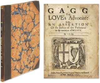A Gagg to Love's Advocate: Or, An Assertion of the Justice of the. John Hall, John Hinde, Attributed