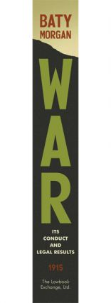 War: Its Conduct and Legal Results.