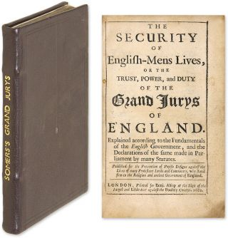 The Security of English-Mens Lives, Or the Trust, Power, And Duty of. John Somers Somers, Baron