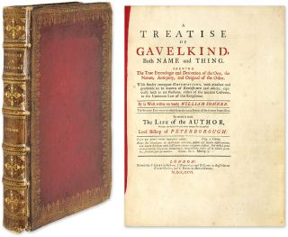 A Treatise of Gavelkind, Both Name and Thing. Shewing the True. William Somner