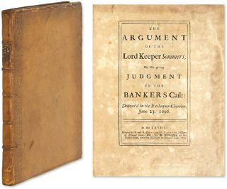 The Argument of the Lord Keeper Sommers, On His Giving Judgment. John Somers Somers, Baron