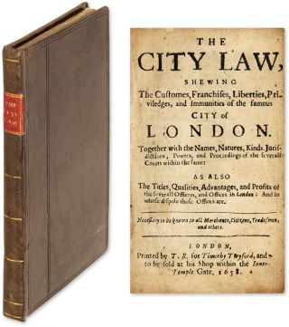 The City Law, Shewing the Customes, Franchises, Liberties