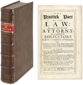 The Practick Part of the Law: Shewing the Office of an Attorny, And