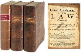 The Grand Abridgment of the Law Continued, Or, a Collection of the. William Hughes