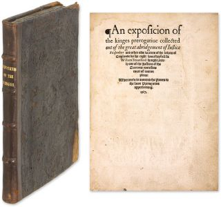 An Exposicion of the Kinges Prerogative Collected Out of the Great. Sir William Staunford, Stanford