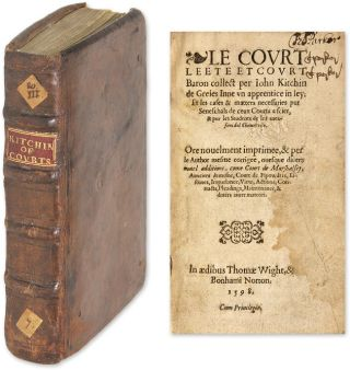 Le Court Leete et Court Baron Collect per Iohn Kitchin de Greis Inne