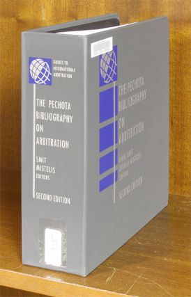 Pechota Bibliograpphy on Arbitration 2nd. 1 Vol. rel. 26/2013. Mary Helen Mourra, -in-Chief