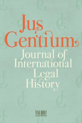 JUS GENTIUM Journal of International Legal History ANNUAL SUBSCRIPTION. Subscription:...