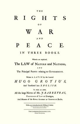 The Rights of War and Peace, in Three Books: Wherein are Explained...