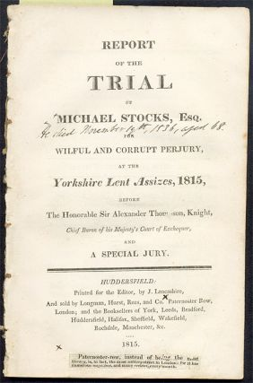 Report of the Trial of Michael Stocks, Esq. for Wilful and Corrupt...