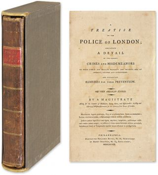 A Treatise on the Police of London; Containing a Detail of the. Patrick Colquhoun.