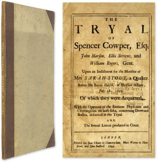 The Tryal of Spencer Cowper, Esq [and Two Related items]. Trial, Spencer Cowper, Defendant