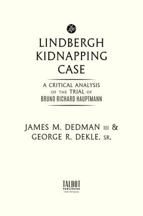 The Lindbergh Kidnapping Case: A Critical Analysis of the Trial of...
