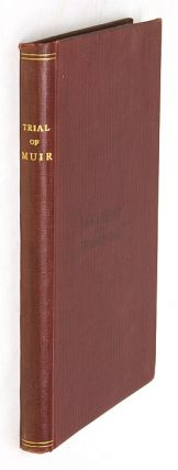 Robertson's Edition; An Account of the Trial of Thomas Muir, Esq. Trial, Thomas Muir, Defendant