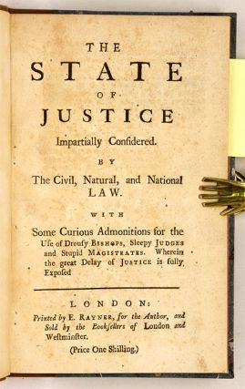 The State Of Justice Impartially Considered [bound with] A Short...