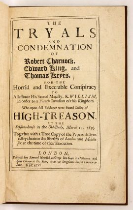 The Tryals and Condemnation of Robert Charnock...High-Treason...