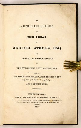 An Authentic Report Of The Trial Of Michael Stocks, Esq. For Wilful...