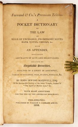 A Pocket Dictionary of the Law of Bills of Exchange, Promissory...