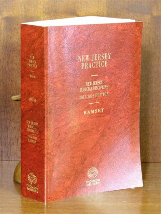 New Jersey Judicial Disicipline, 2015-2016 Edition. 1 Vol. Softbound. Robert Ramsey