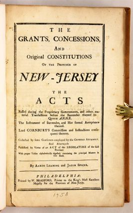 The Grants, Concessions and Original Constitutions of the Province...