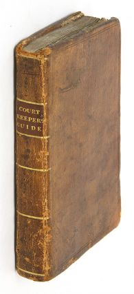 The Court-Keepers Guide: Or, A Plain and Familiar Treatise, Needful. William Sheppard