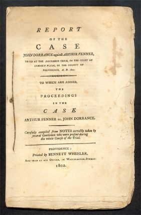 Report of the Case John Dorrance Against Arthur Fenner, Tried at. Trial, John Dorrance, Plaintiff