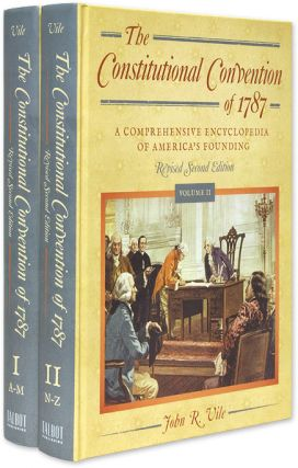 The Constitutional Convention of 1787 Revised Second Edition (2 vols.). John R. Vile.