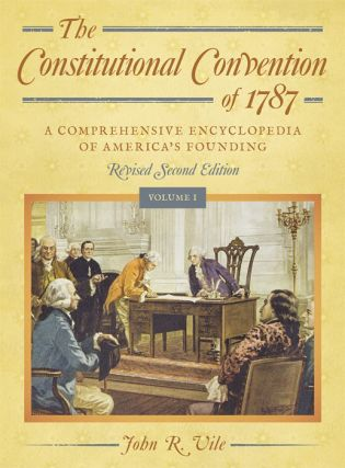 The Constitutional Convention of 1787 Revised Second Edition (2 vols.)
