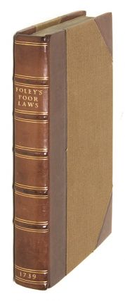 Laws Relating to the Poor, From the Forty-Third of Queen Elizabeth. Robert Foley, Compiler
