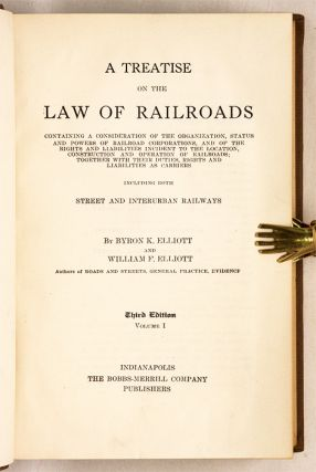 A Treatise on the Law of Railroads, Containing a Consideration...