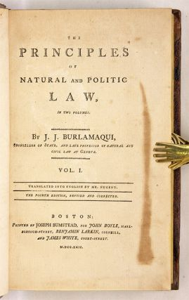 The Principles of Natural and Politic Law, in Two Volumes.