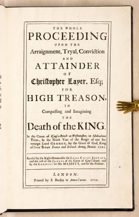The Whole Proceeding upon the Arraignment, Tryal, Conviction and...