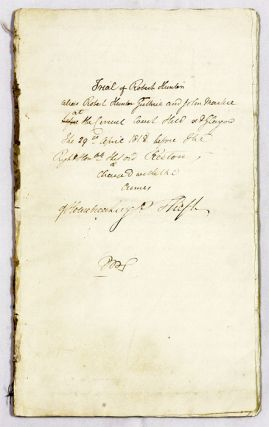 Trial of Robert Hunter, Alias Robert Hunter Guthrie and John Mackie. Manuscript, Trial, Scotland.