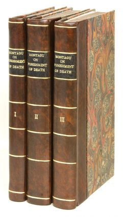 The Opinions of Different Authors Upon the Punishment of Death. 3 vols. Basil Montagu.