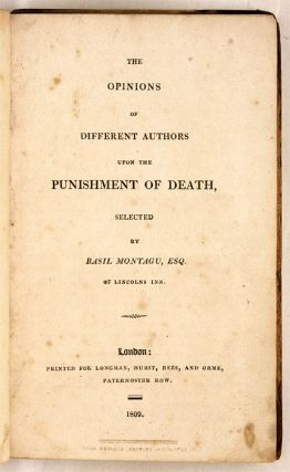 The Opinions of Different Authors Upon the Punishment of Death. 3 vols