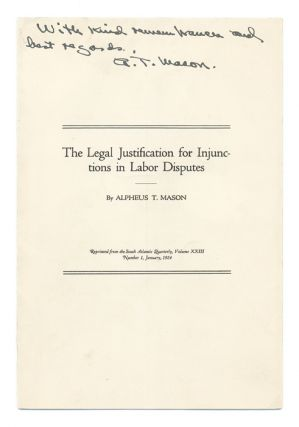 The Legal Justification for Injunctions in Labor Disputes. Alpheus T. Mason